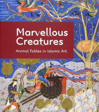 Book cover for Marvellous Creatures: Animal Fables in Islamic Art