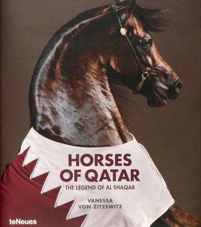 Book cover of Horses of Qatar: The Legend of Al Shaqab by Vanessa von Zitzewitz