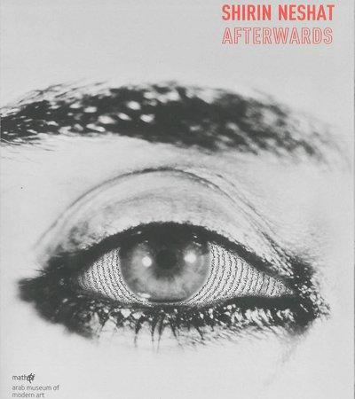 Book cover of Shirin Neshat: Afterwards by Abdellah Karroum, Steven Henry Mado and Negar Azimi