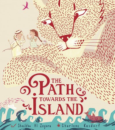 Book cover The Path Towards the Island written by Shaikha Al Zeyara and illustrated by Charlene Kasdorf