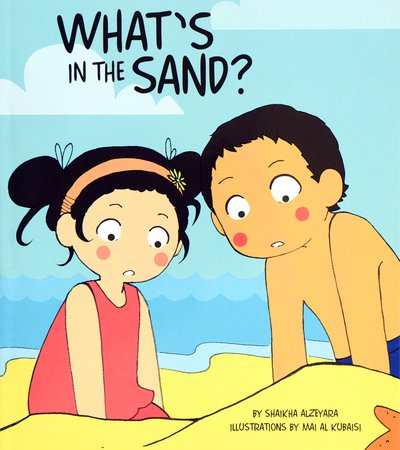 Book cover of What's in the Sand? by Shaikha Al Zeyarra and illustrated by Mai Al Kubaisi